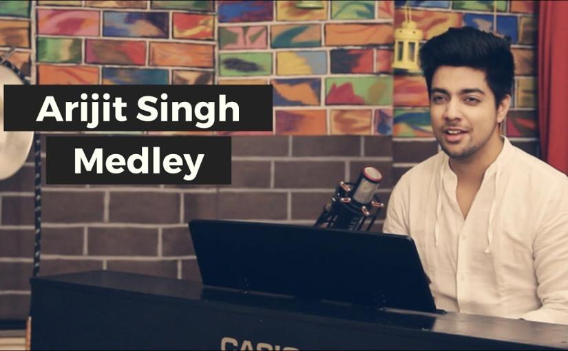 Arijit Singh Medley (2017) | SiddharthSlathia