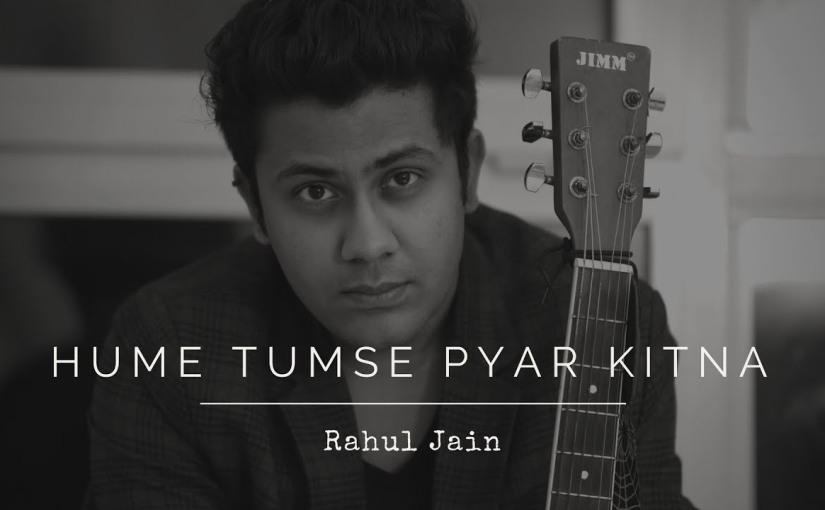 Hume Tumse Pyar Kitna | Rahul Jain (Cover) | Kishore Kumar | Old HindiSongs