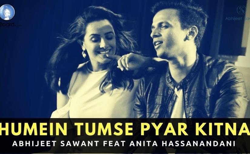 Humein Tumse Pyar Kitna | Abhijeet Sawant feat. Anita Hassanandani | OfficialVideo