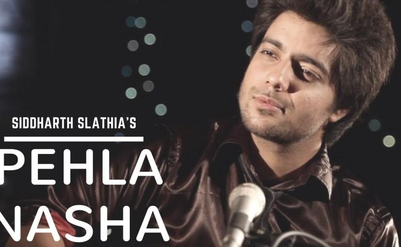 Pehla Nasha | Jo Jeeta Wohi Sikandar | Siddharth Slathia(Cover)