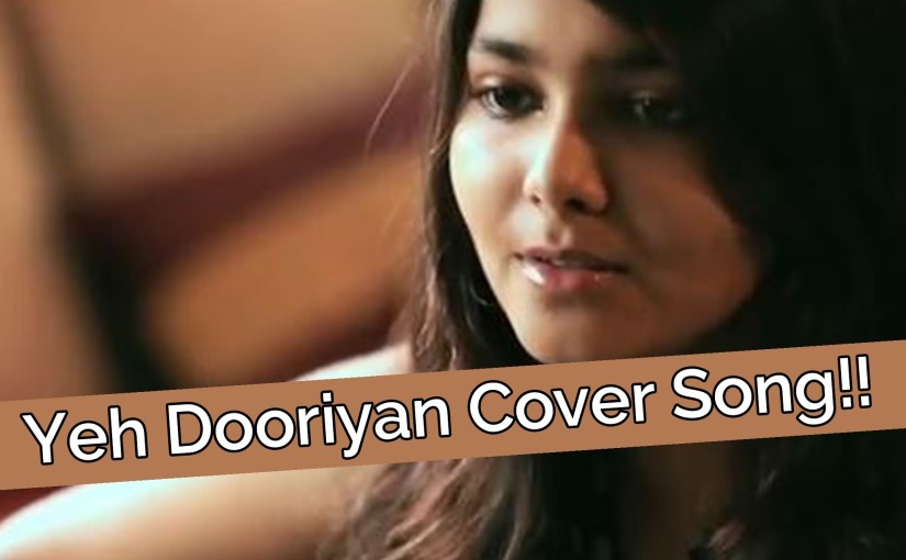 Yeh Dooriyan | Love Aaj Kal | ShraddhaSharma